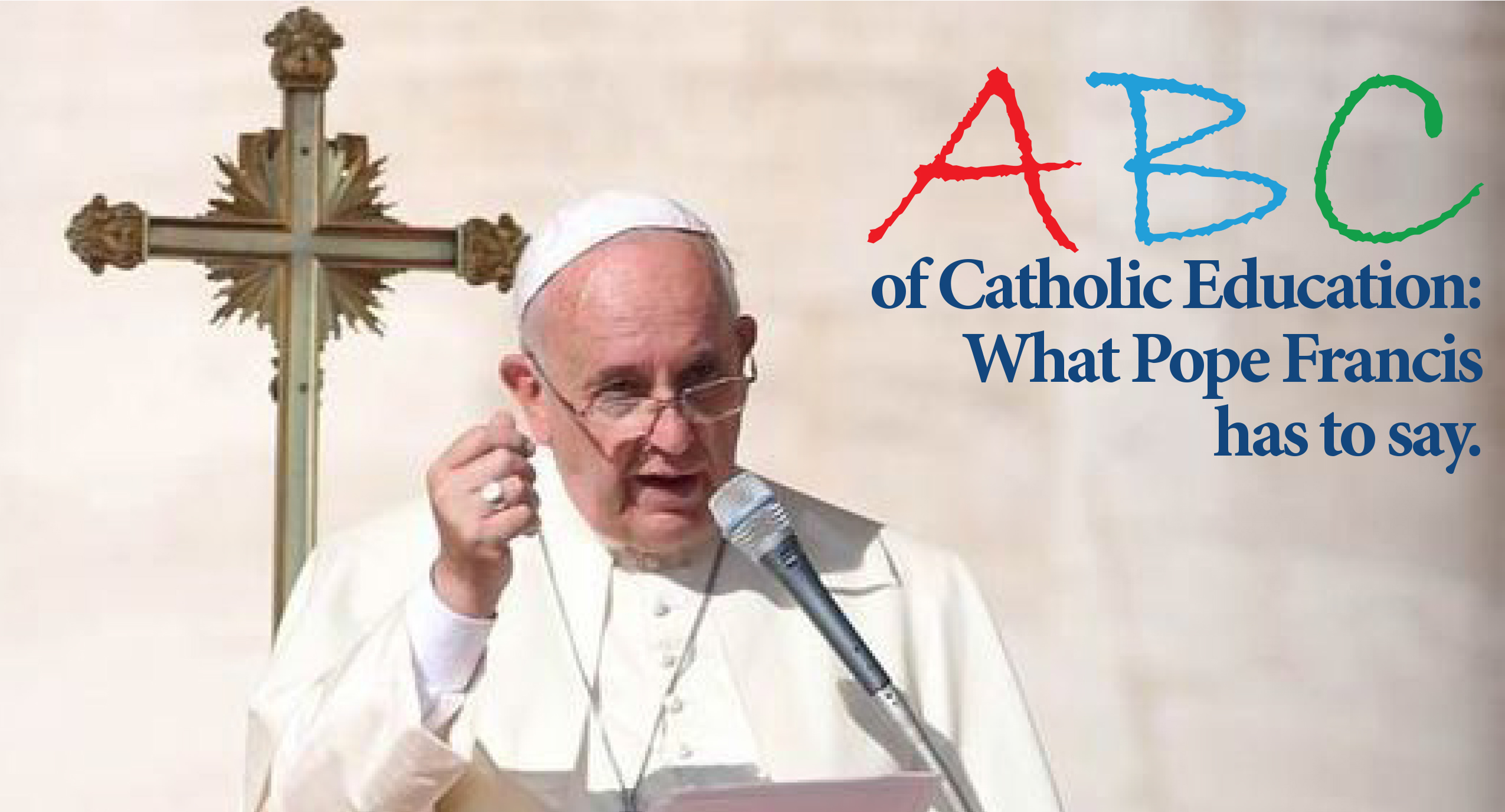 abc of catholic education according to pope francis 1